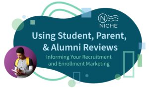 Webinar: Using Student, Parent, and Alumni Reviews in Your Communications