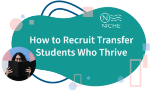 How to Recruit Transfer Students Who Thrive